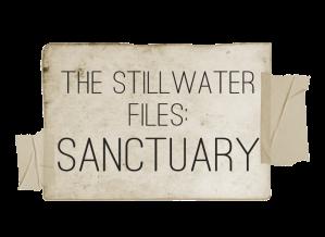 The Stillwater Files: Sanctuary