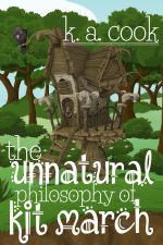 Cover image for K. A. Cook's 'The Unnatural Philosophy of Kit March'. Vector/cartoon styling of a creepy folly/shack/treehouse with various gothic accoutrements and a crow or raven perched on the roof. Folly is surrounded by more vector images of trees, bushes and scrub set on a cartoony green-hill background. Typeface for author and title credit is white stroked with black. The whole thing is very flat/one-dimensional and looks like a still from an 80s cartoon.
