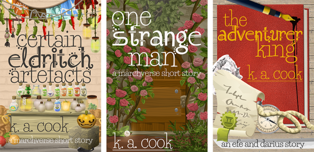 Cover images: Certain Eldrich Artefacts, One Strange Man, The Adventurer King. Artefacts features a market stall scene, One Strange Man features a door set into a wall covered by ivy and roses, and King features a book on a table with a diploma, a rope and a compass sitting on the cover.