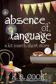 "Cover image for Absence of Language by K. A. Cook. Cover shows a red brick wall behind a wooden step, a red curtain covering half the wall, with a small wooden bench sitting on step. A chair, a hat and a squarish bag sit in the foreground of the image and a fabric banner hangs on the wall in the background. An assortment of coins and buttons litter the floor, and two yellow roses are shown floating inside clear bubbles. The scene looks like a magician's performance area or stage. The subtitle ""a kit march short story"" is written in white handdrawn type."